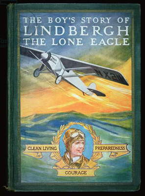 Charles Lindbergh: 'The Boy's Story of Lindbergh the Lone Eagle', published 1928 (colour litho)