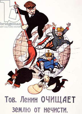 Bolshevik poster depicting Lenin sweeping away emperors, clergy and capitalists, 1917 (colour litho)