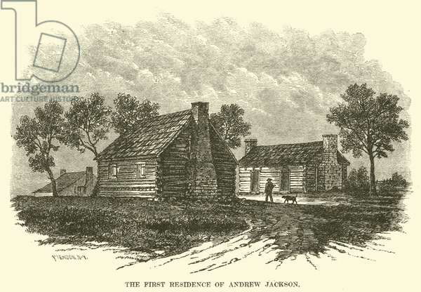 The First Residence of Andrew Jackson (engraving)