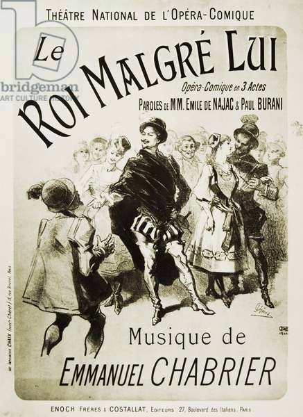 Poster for Le roi malgre lui (King in spite of himself or reluctant king), by Emmanuel Chabrier (1841-1894)