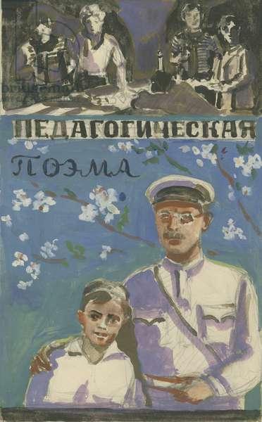 'Pedagogical Poem by Anton Makarenko', design for a poster, 1930s (tempera on paper)