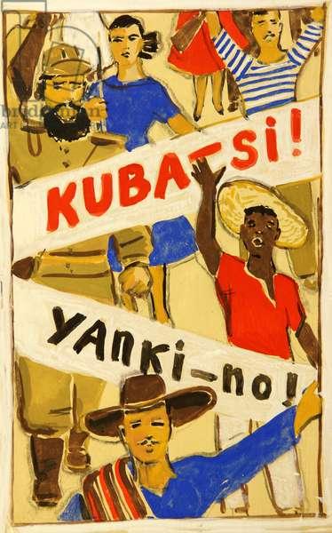 Kuba- Si! Yanki- No!, 1961 (gouache on paper)