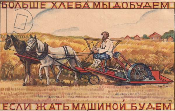 We Will Harvest More Grain, if We Reap with New Machines, 1920s (colour litho)