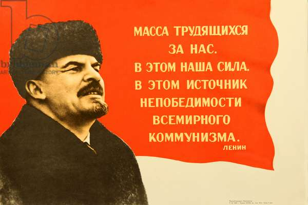 The Working People is For Us. That Is Our Strength. This Is the Reason for the Invincibility of the World Communism. Lenin, 1969 (colour litho)