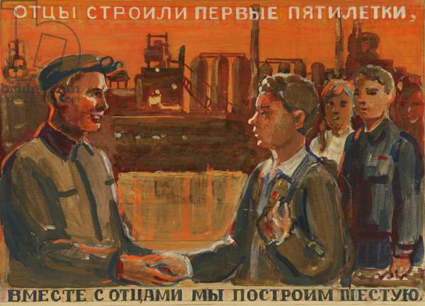 'Our Fathers Built the First Five Year Plans, Let Us Build the Sixth Together!', design for a poster, 1940s (tempera on paper)