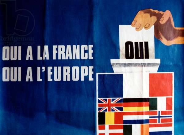 "Poster ""Yes to France, yes to Europe"" Referendum on the enlargement of the EEC (European Economic Community), France, 23 April 1972. 80x60cm."