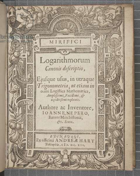 Title page of 'Mirifici logarithmorum canonis descriptio', by John Napier (engraving)