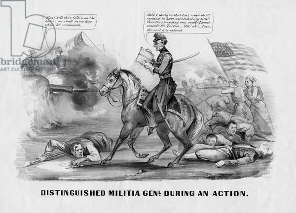 Distinguished militia genl. during an action, published by Currier & Ives, New York, c. 1861 (litho)