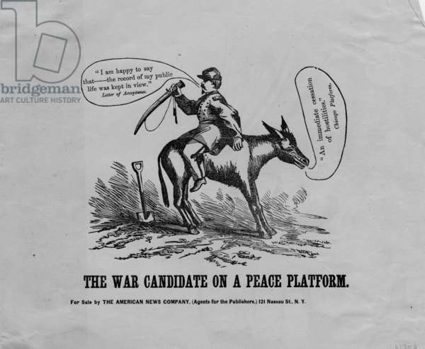 The war candidate on a peace platform, published by American News Co., New York, 1864 (litho)