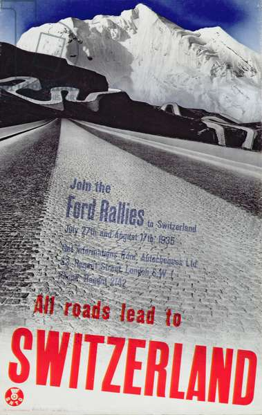 `All Roads Lead to Switzerland`, poster advertising Ford Rallies, July 27th - August 17th, 1935