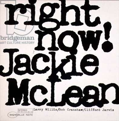 `right now! Jackie McLean`, record sleeve designed by Reid Miles for Blue Note records, 1964-5