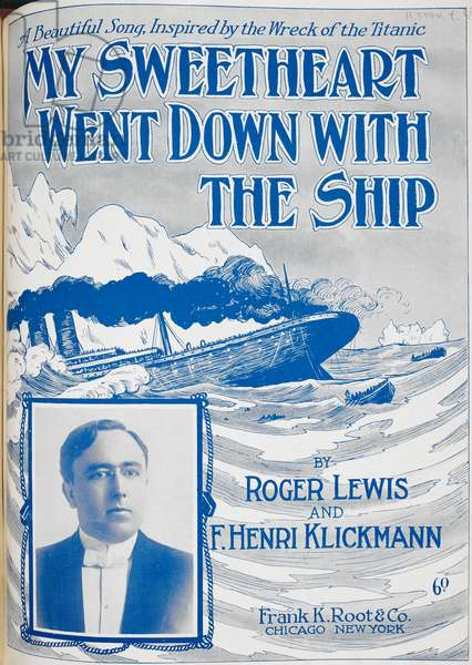 'My sweetheart went down with the ship. A beautiful song inspired by the wreck of the Titanic'. Music front cover depicting the sinking of the ship, the Titanic, in 1912.