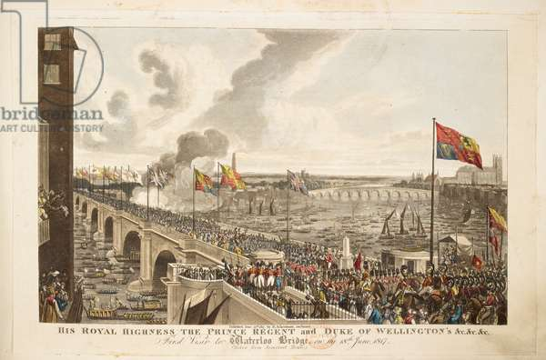 His Royal Highness the Prince Regent and Duke of Wellington's first visit to Waterloo Bridge on the 18th June 1817 (coloured engraving)