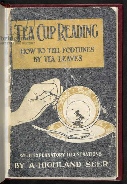 Front Cover to 'Tea-cup Reading and the art of fortune-telling by tea-leaves. By a Highland Seer ... Fourth impression', 1920 (colour litho)