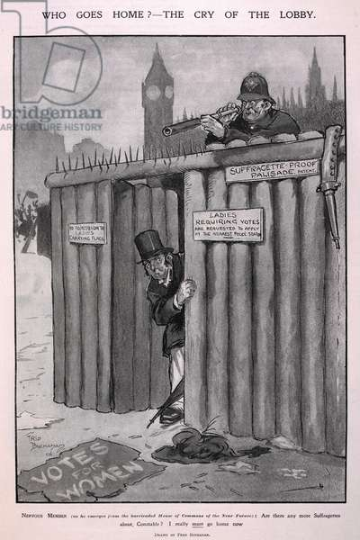'Who goes home? - the cry of the lobby'. A cartoon on the subject of Suffragettes.