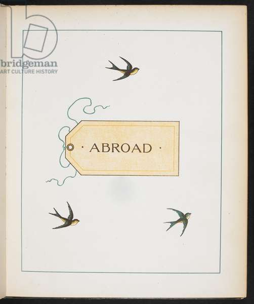 Title to 'Abroad'. Colour illustraion showing three birds and a luggage label.