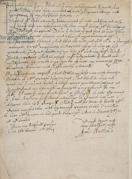Copy (second page) of a letter of Queen Anne Boleyn to King Henry VIII, written while she was in the Tower of London, 6th May 1536. It was found with the papers of Thomas Cromwell