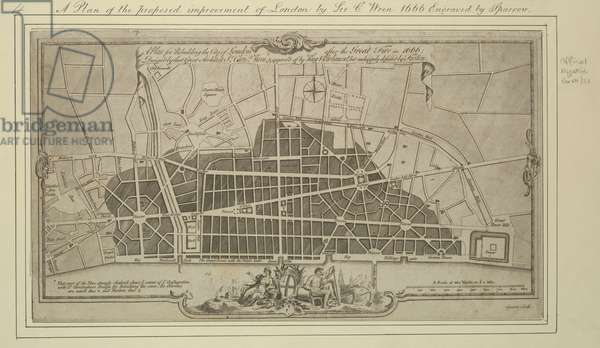 A Plan for Rebuilding the City of London after the Great Fire in 1666: Design'd by that Great Architect Sr. Chris.r Wren; & approv'd of by King & Parliament, but unhappily defeated by Faction. / Sparrow Sculp.