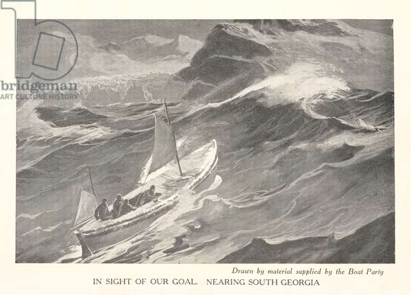 In sight of our goal: Nearing South Georgia, from 'South: the story of the 1914-1917 expedition', by Sir Ernest Shackleton (litho)