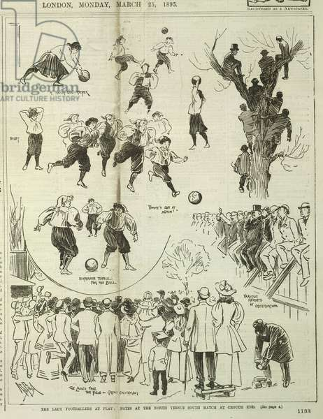 The lady footballers at play: Notes at the north versus south match at Crouch End. The game took place on the 23 March and was the first women's football match to attract such a large crowd.