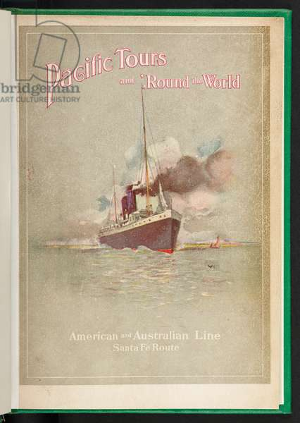 Front cover, from 'Pacific Tours, and around the World,  Journeys via the American and Australian Line, Passenger Department Santa Fé Route', [With illustrations] Trumbull White, 1900 (colour litho)
