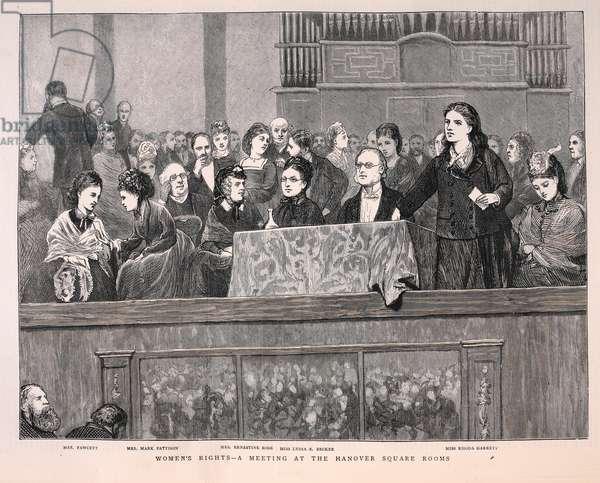 'Women's rights - A meeting at the Hanover square rooms'. Mrs Fawcett, Mrs mark Pattison, Mrs Ernestine Rose, Miss Lydia E.Becker, Miss Rhoda Garrett.