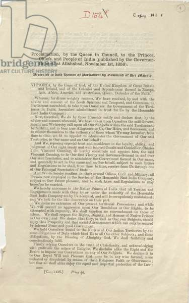Proclamation by the Queen to the People of India. In the aftermath of the Indian Rebellion (1857-58), the British Parliament passed the Government of India Act, transferring the rights and administrative authority of the East India Company to the British Crown. These governmental changes were announced to the 'Princes, Chiefs and People of India' in the form of this proclamation issued by Queen Victoria (r. 1837-1901). Seeking to maintain peace after the Rebellion, the whole tenor of the Proclamation was one of generosity and benevolence. It granted 'the Natives of Our Indian Territories' the same rights as 'all Our other Subjects' and, among other things, promised to support religious toleration, to recognise the 'Customs of India', to end racial discrimination and to ensure that 'all shall alike enjoy the equal impartial protection of the Law'. By recognising Indians as British subjects, and extending to them rights consistent with that status, the Proclamation was widely heralded by Indian subjects, including Mohandas Gandhi (d. 1948), as their Magna Carta.