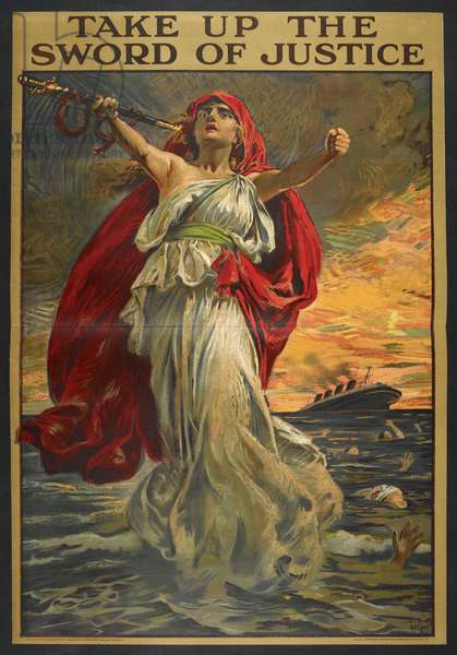 'Take up the sword of justice'. A propaganda poster showing people drowning after their ship has been attacked. A female figure holding a sword.