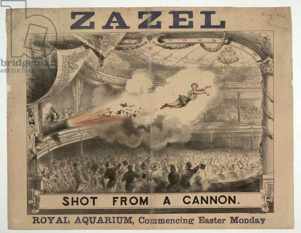Madame Zazel shot from a cannon. Poster for the acrobatic performances by Zazel who was successfully promoted by Guillermo Antonio Farini at the Royal Aquarium in 1877