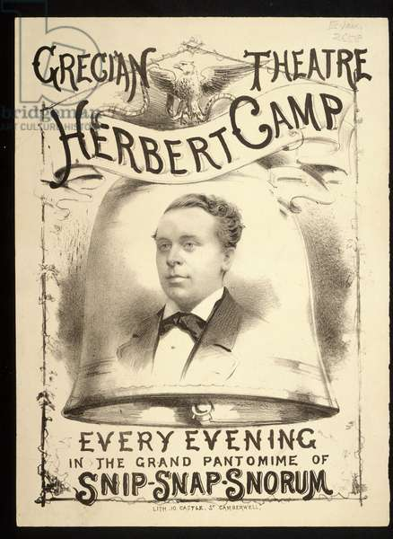 Grecian Theatre. Herbert Camp every evening in the grand pantomime of Snip-snap-snorum. With a lithograph portrait of Herbert Camp