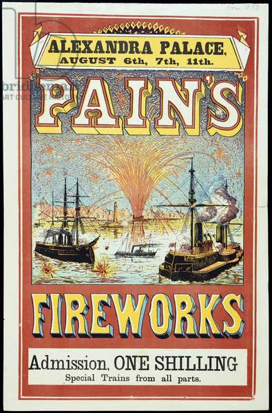 Pain's Fireworks. Alexandra Palace. August 6th, 7th, 11th. Pain's fireworks. Admission, one shilling. Special trains from all parts