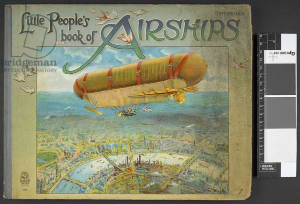 Front cover showing an airship.Little people's book of airships. London : Ernest Nister, [1912]