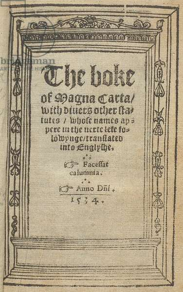 'The boke of Magna Carta, with diuers other statutes ... translated into Englyshe' by George Ferrerz, published by Robert Redman, 1534 (litho)