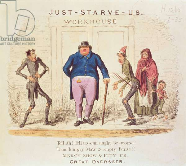 `Just Starve Us. Tell Ah! Tell Us, Can Aught be Worse? Than Hungry Maw and Empty Purse! Mercy Show and Pity Us. Great Overseer' (print)