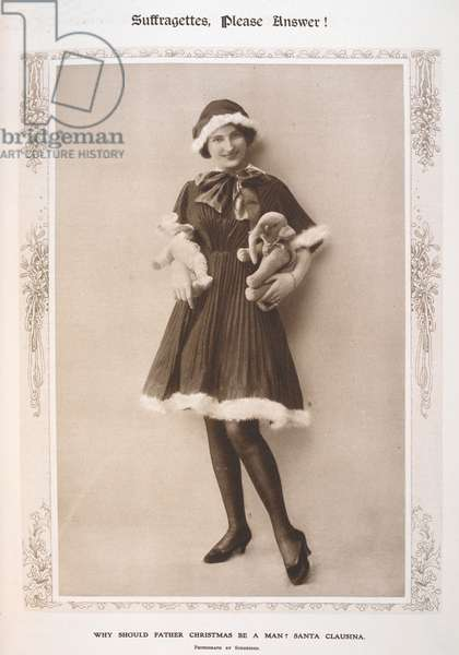 'Suffragettes please answer'. why should Father Christmas be a man? Santa Claustina. Photograph by Schneider.