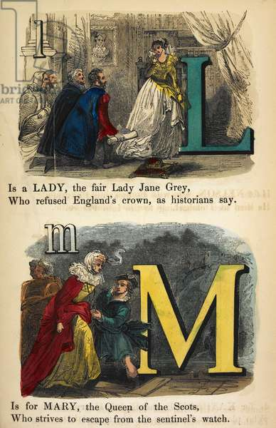 L is for Lady Jane Grey. M is for Mary, Queen of Scots.