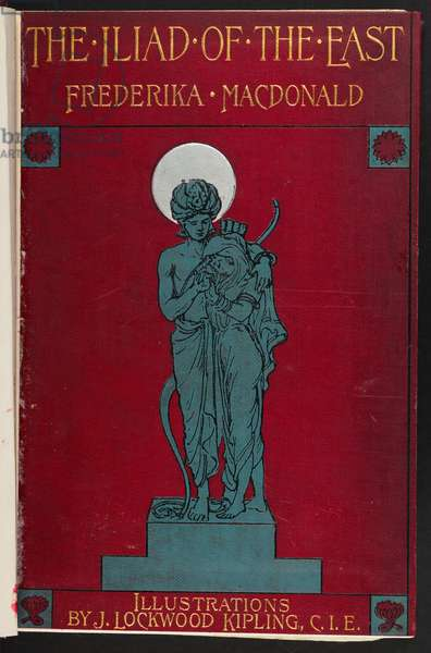 Front cover, The Iliad of the East: a selection of legends drawn from Valmīki's Sanscrit poem the Ramayāna by Frederika Macdonald, With illustrations by J. Lockwood Kipling, 1908 (colour litho)