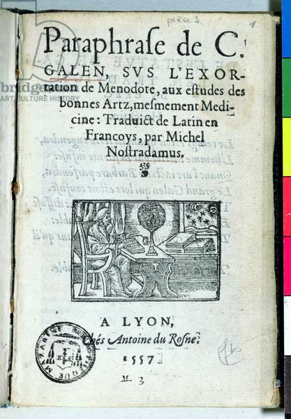 Titlepage of 'Paraphrase de C. Galien' by Michel de Nostradame (Nostradamus) (1503-66) 1557 (engraving)