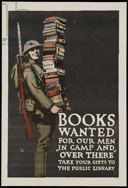 "Books Wanted for Our Men ""In Camp and Over There"" - Take Your Gifts to the Public Library, c.1918 (colour litho)"