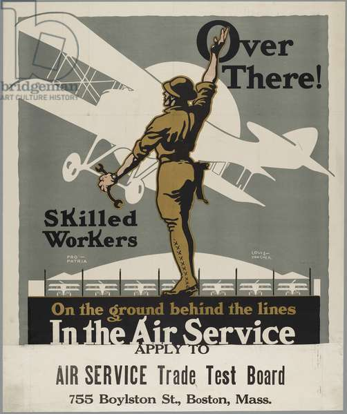 Over There! Skilled Workers - On the Ground Behind the Lines - In the Air Service, c.1918 (colour litho)