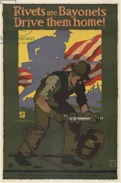 Rivets are Bayonets - Drive Them Home! - United States Shipping Board - Emergency Fleet Corporation, c.1917-18 (colour litho)