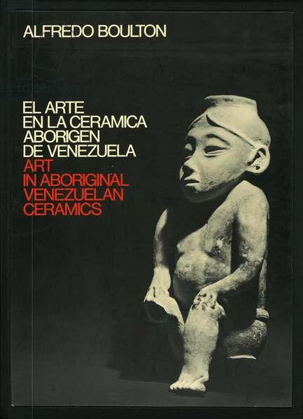 """Cover of the book """"El arte en la cerámica aborigen de Venezuela"""" by Alfredo Boulton, Caracas, 1978 (colour litho)"""