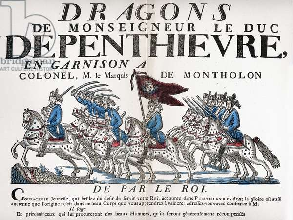 History. France. Recruitment poster for the dragons (soldiers) of Monseigneur de Penthievre, France, 1725 Poster, France, 1725 (poster)