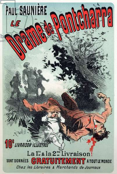 Literature. The drama of Pontcharra, serial by Paul Sauniere. Poster by Jules Cheret, France, c.1880 (poster)