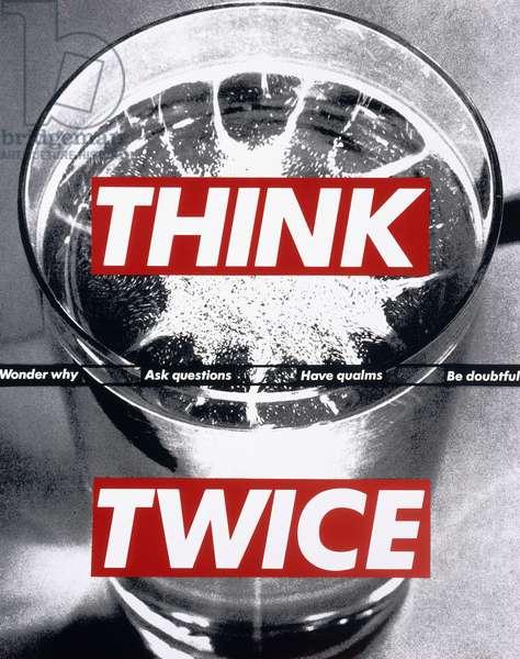 Untitled (Think Twice), 1992 (photographic silkscreen on vinyl)