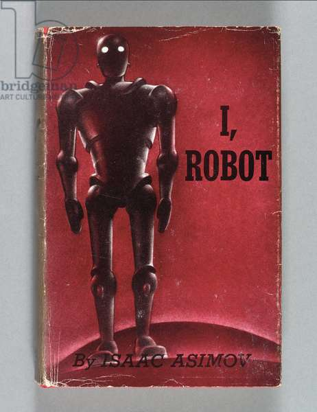 Front cover of 'I, Robot' by Isaac Asimov, 1950 (colour litho)