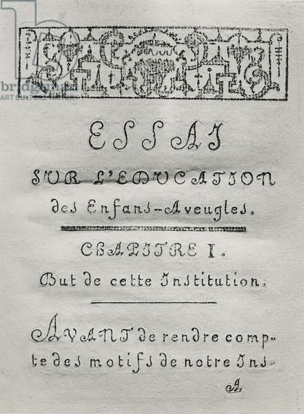 Title Page for the first chapter of 'Essai sur l'education des aveugles' by Valentin Hauy (1745-1822) published in 1786 (engraving) (b/w photo)
