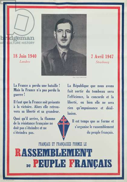 Poster calling for the creation of the political party of Charles de Gaulle: the RPF (Rassemblement du Peuple Francais), 7 April 1947 (colour litho)