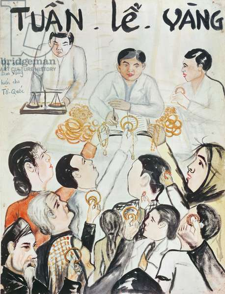 'Give Us Your Gold', poster found in a Viet-Minh post office in 1945 (colour litho)