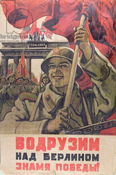 Let's hoist the Victory Banner on Berlin! Russian World War II propaganda poster, 1945 (colour litho)